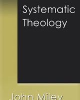 John Miley Systematic Theology