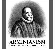 Arminianism True Orthodox Theology