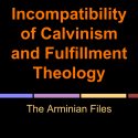 The Incompatibility of Calvinism and Fulfillment Theology