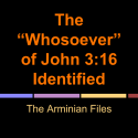 The -Whosoever- of John 3-16 Identified (1)