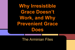 Why Irresistible Grace Doesn't Work, and Why Prevenient Grace Does (1)