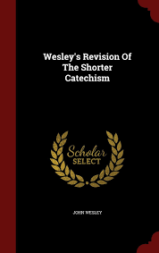graphic regarding Westminster Shorter Catechism Printable identified as Tradition of Evangelical Arminians John Wesleys Revision of